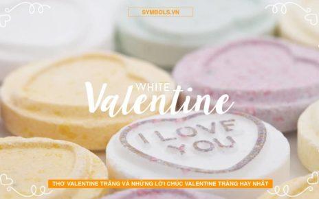 THƠ VALENTINE TRẮNG & LỜI CHÚC VALENTINE 14-3