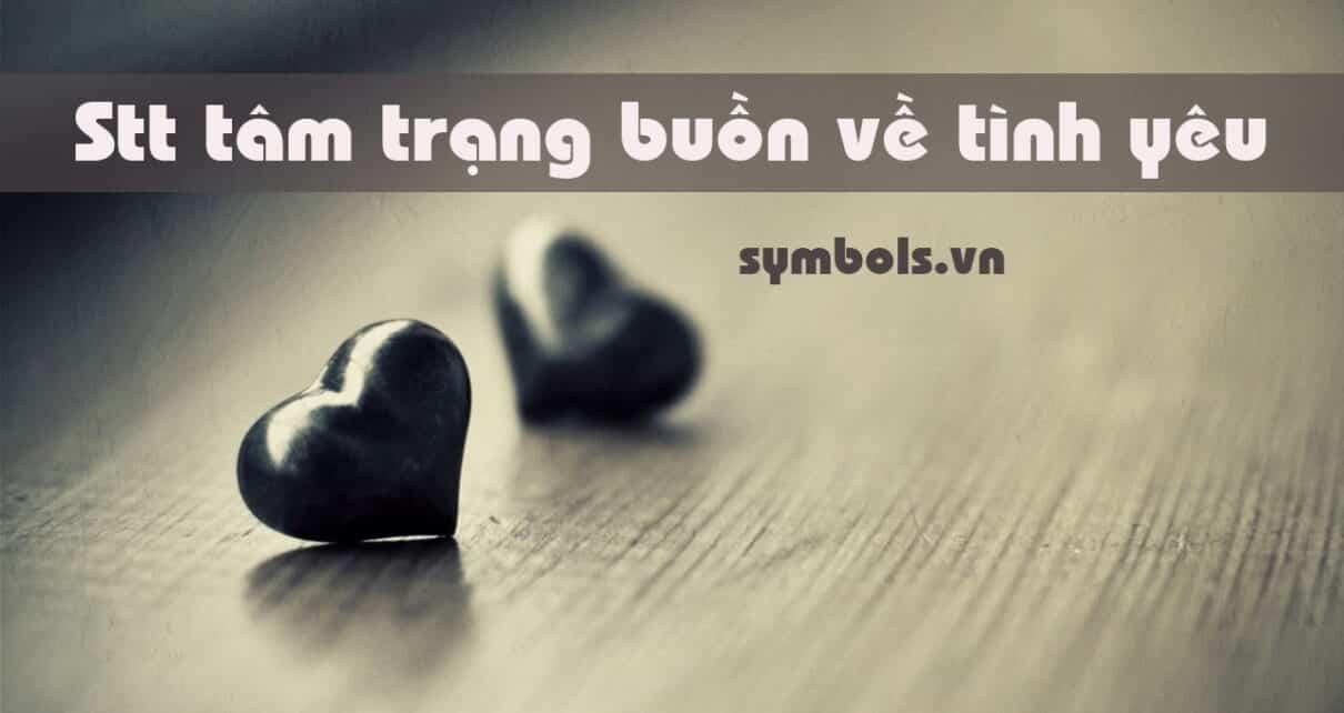 Stt tâm trạng buồn về tình yêu