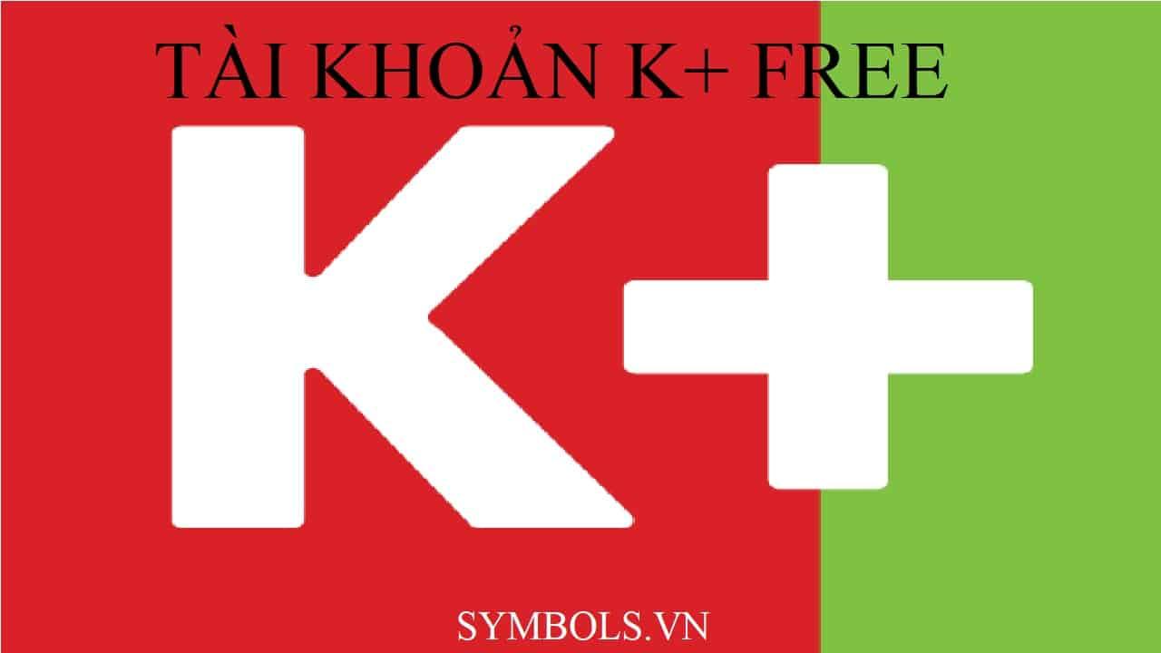 Tài Khoản K+ Free
